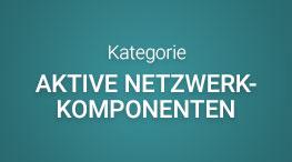 Kategorie Aktive Netzwerkkomponenten